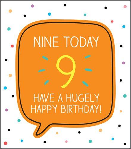 9th Birthday Cards - HAVE A Hugely Happy BIRTHDAY - Age 9 BIRTHDAY Card - 9