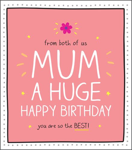 Mum From Both Of Us Birthday Card - YOU Are The BEST - Mum BIRTHDAY Cards -