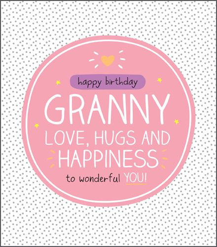 Happy Birthday Granny Card - LOVE Hugs And HAPPINESS - Birthday CARDS For G