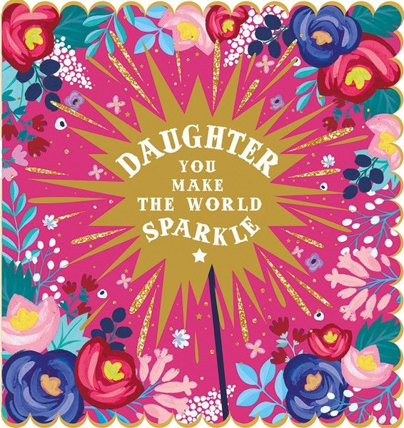 Daughter Birthday Cards - YOU Make The WORLD Sparkle - GOLD Foil SPARKLY Bi