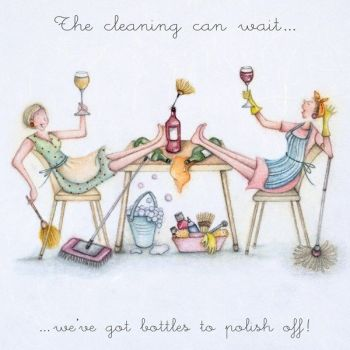 Funny Cleaning Cards - The CLEANING Can WAIT - FUNNY Wine BIRTHDAY Cards - FUNNY Cleaning DRINKING Cards - FUNNY Birthday CARD For FRIEND - Sister
