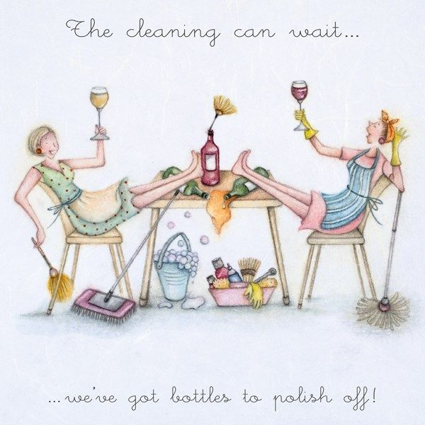 Funny Cleaning Cards - The CLEANING Can WAIT - FUNNY Wine BIRTHDAY Cards -