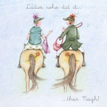 Friendship Cards - LADIES Who Did IT Their NEIGH - INSPIRATIONAL Greeting CARDS - MOTIVATIONAL Cards - ENCOURAGEMENT Cards - FUNNY Horse GREETING Card