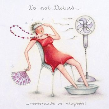 Menopause Greeting Cards - DO Not DISTURB - Funny MENOPAUSE CARDS - Hot Flushes BIRTHDAY Card  FOR Friend - MUM - Sister - AUNTY