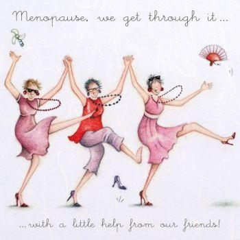 Friend Birthday Card - MENOPAUSE - Best FRIEND Birthday CARD - MENOPAUSE We Get THROUGH IT - Friendship CARD - BIRTHDAY Card FOR Friend - Best FRIEND