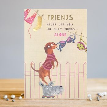 Birthday Cards For Friends - FRIENDS Never Let YOU Do SILLY Things ALONE - Funny DOG Birthday CARDS - Special FRIEND Birthday CARD