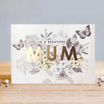 Mum Birthday Cards - To A BEAUTIFUL Mum - BIRTHDAY Cards For MUM - Greeting CARDS For MUM - BIRTHDAY Card MUM - Pretty CARD For MUM