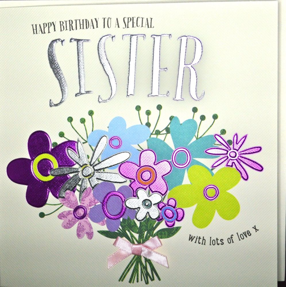 Special Sister Birthday Cards - WITH Lots Of LOVE - Pretty FLORAL Birthday
