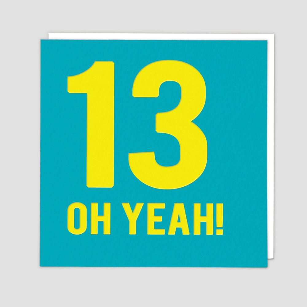 13th Birthday Cards - 13 OH YEAH - 13th - TEENAGE Birthday CARDS - 13th BIR