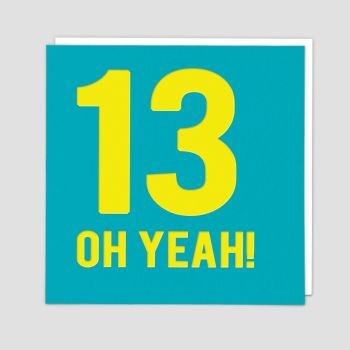 13th Birthday Cards - 13 OH YEAH - 13th - TEENAGE Birthday CARDS - 13th BIRTHDAY Card FOR Son - GRANDSON - Stepson - NEPHEW - Teenager
