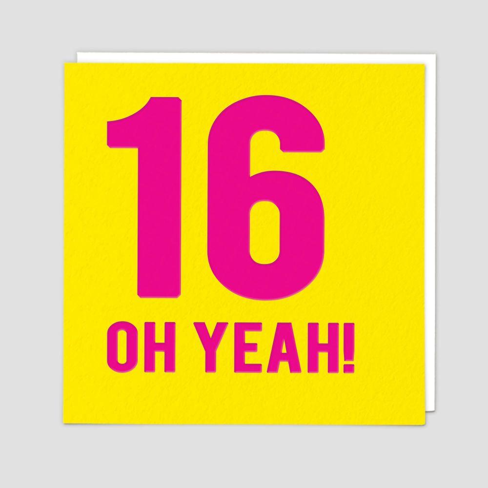 16th Birthday Cards - 16 OH YEAH - 16th - TEENAGE Birthday CARDS - 16th BIR