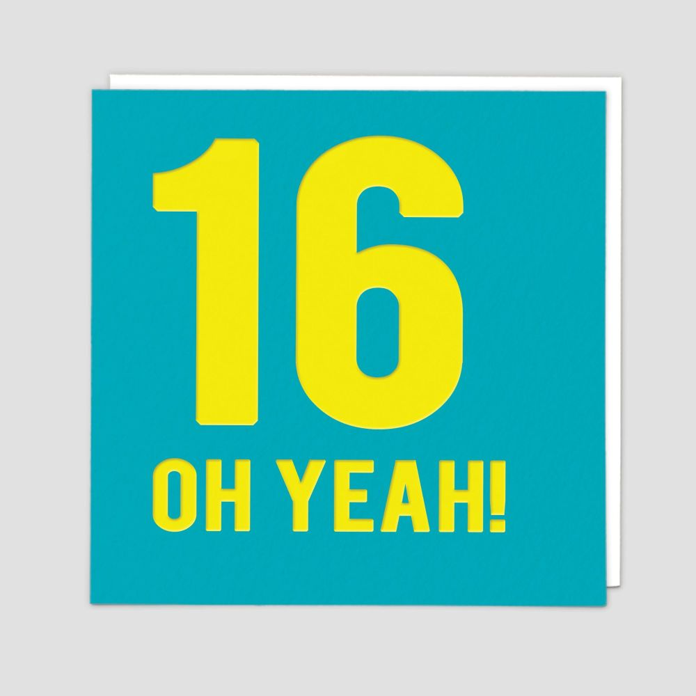16th Birthday Cards - 16 OH YEAH - 16th - TEENAGE Birthday CARDS - 16th BIR