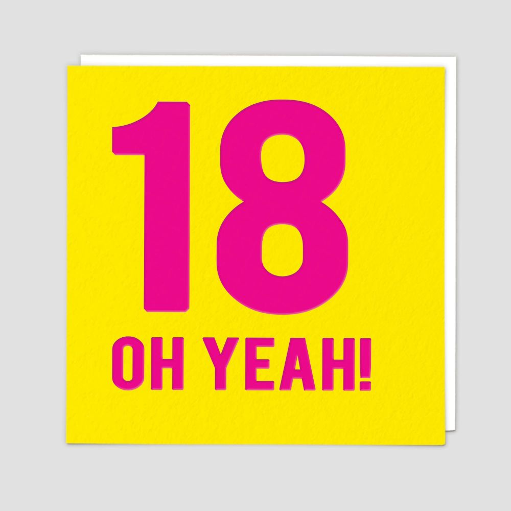 18th Birthday Cards - 18 OH YEAH - 18th - Birthday CARDS - 18th BIRTHDAY Ca