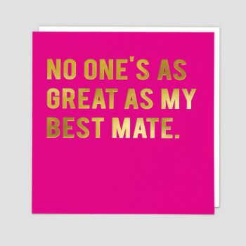 Best Friend Birthday Cards - FRIENDSHIP Cards - No ONE'S As GREAT As My BEST Mate - Best FRIEND Cards - FUNNY Birthday Card FOR Best MATE