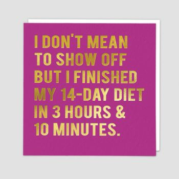 Funny Diet Greeting Cards - I DON'T Mean To SHOW OFF - Fitness & Gym BIRTHDAY Cards - Funny DIET Birthday CARD For FRIEND - Sister