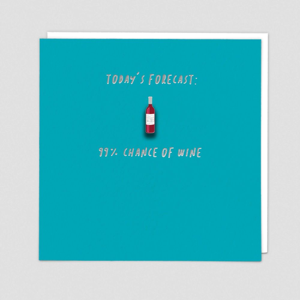 Funny Wine Birthday Cards - Today's FORECAST 99% Chance Of WINE - Enamel PI