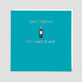 Funny Wine Birthday Cards - Today's FORECAST 99% Chance Of WINE - Enamel PIN Greeting CARD - Funny Alcohol BIRTHDAY CARD For FRIEND - Sister