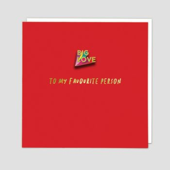 Favourite Person Card - BIG LOVE - Enamel PIN Greeting CARD - BEST Friend BIRTHDAY Card - THINKING Of YOU Card - LOVE Card