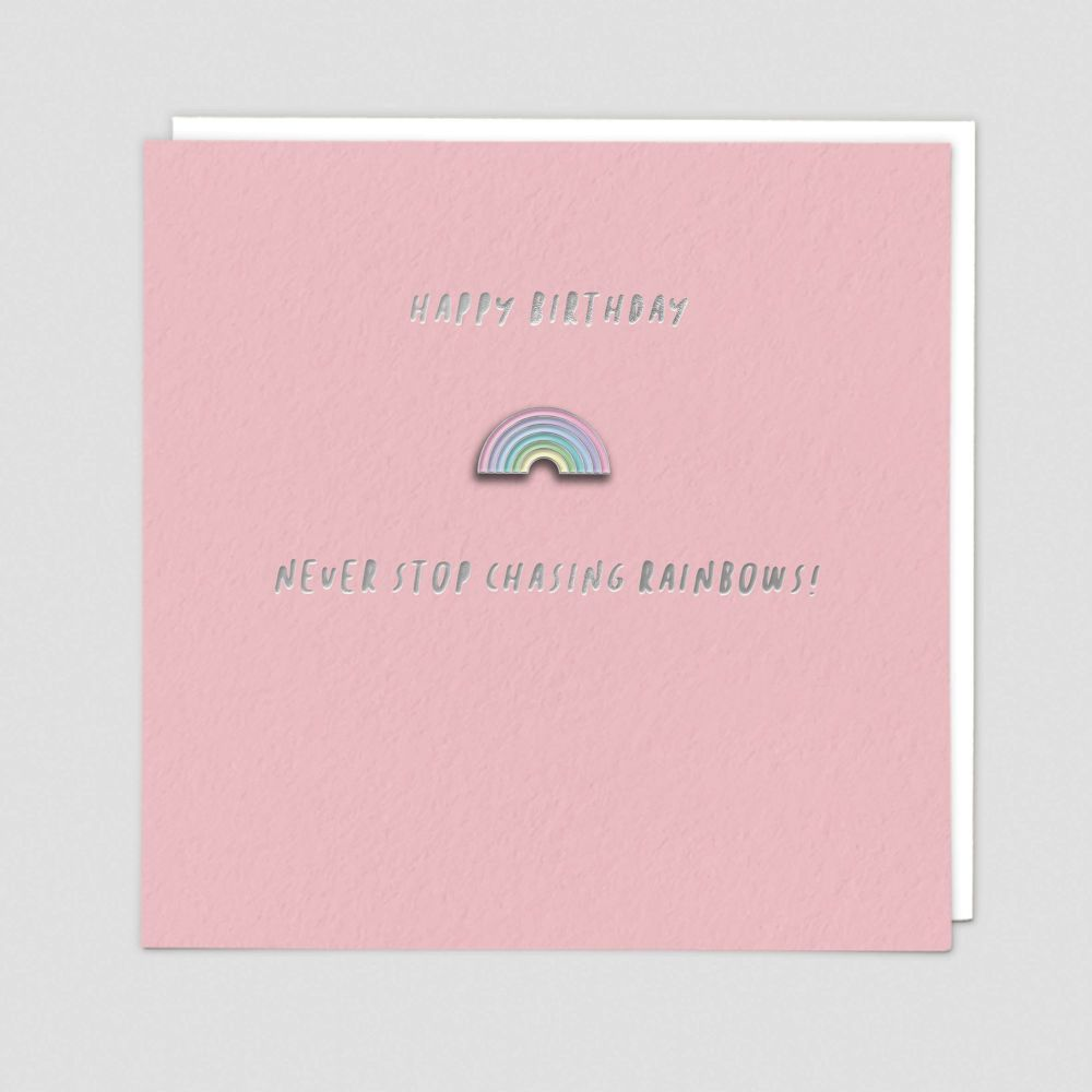 Happy Birthday Card - Enamel PIN Greeting CARD - NEVER Stop CHASING Rainbow