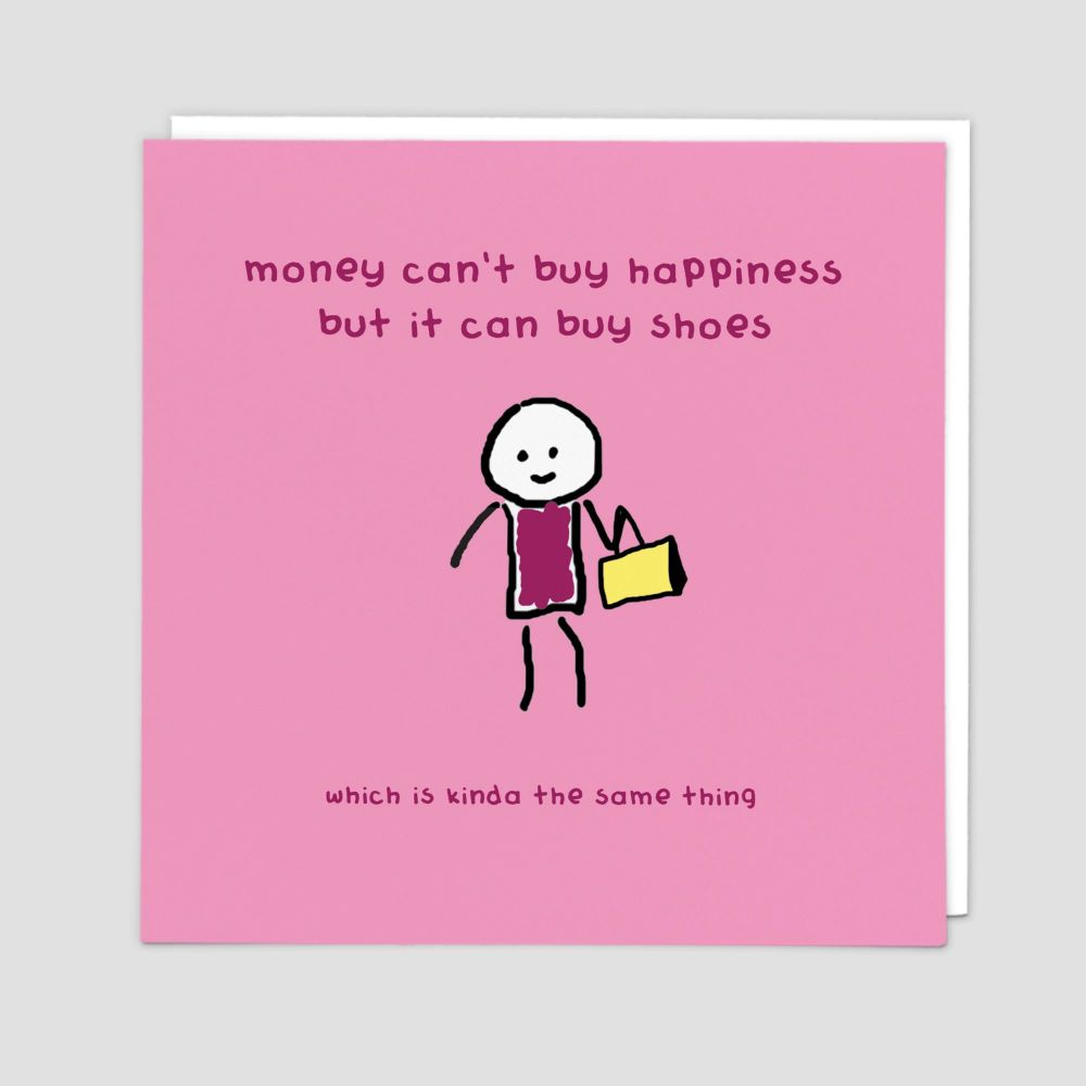 Funny Shoe Birthday Cards - MONEY Can't BUY HAPPINESS But It Can BUY SHOES