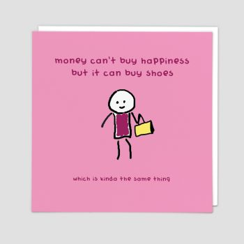 Funny Shoe Birthday Cards - MONEY Can't BUY HAPPINESS But It Can BUY SHOES - Birthday CARDS For HER -  Funny Card FOR Friend - WIFE - Girlfriend