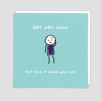 Funny Get Well Soon Cards - BUT Milk It WHILE You CAN - GET Well Soon CARDS - Get WELL Cards - HUMOROUS Get WELL Card - FUNNY Get Well CARD For FRIEND