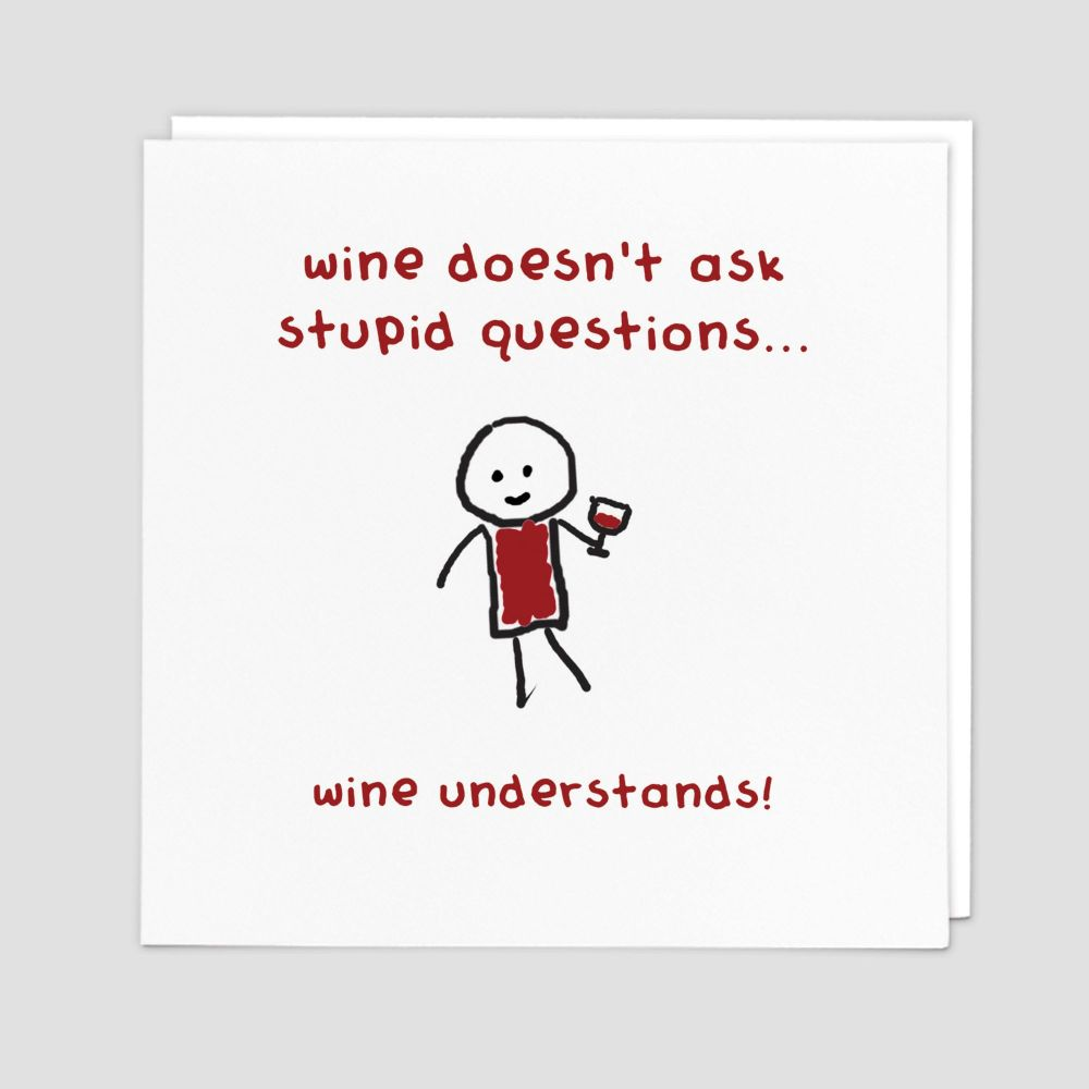 Wine Birthday Cards - WINE Doesn't Ask STUPID Questions - FUNNY Birthday CA