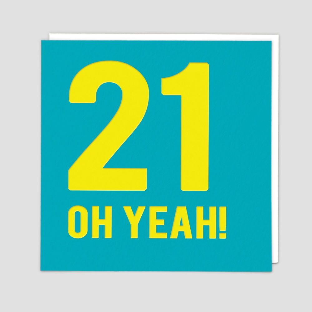 21st Birthday Cards - 21 OH YEAH - 21st - Birthday CARDS - 21st BIRTHDAY Ca