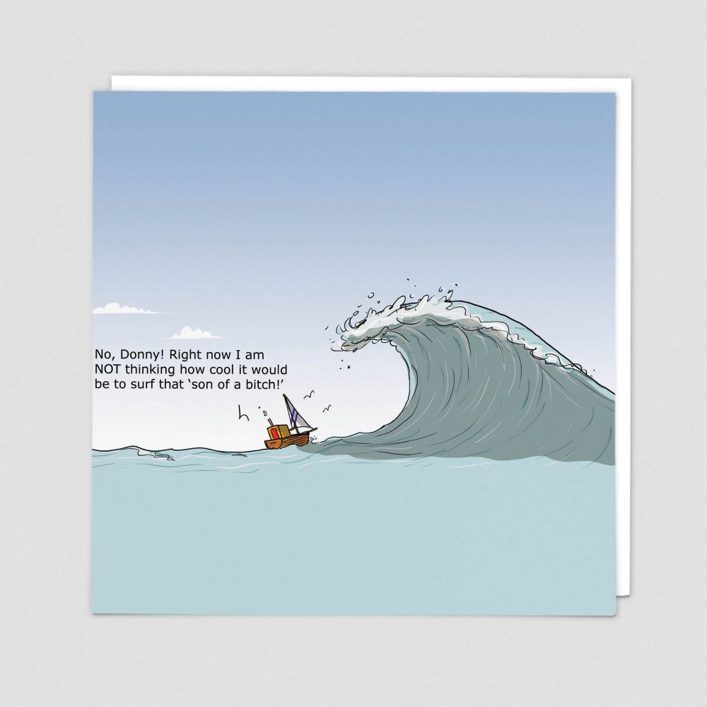 Sailing & Boating Birthday Cards - RIGHT Now I Am NOT Thinking - FUNNY Sail