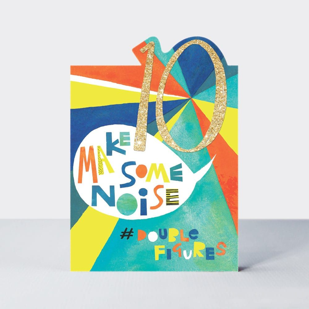 10th Birthday Cards Boy - 10 MAKE Awesome NOISE Double FIGURES - 10th BIRTH