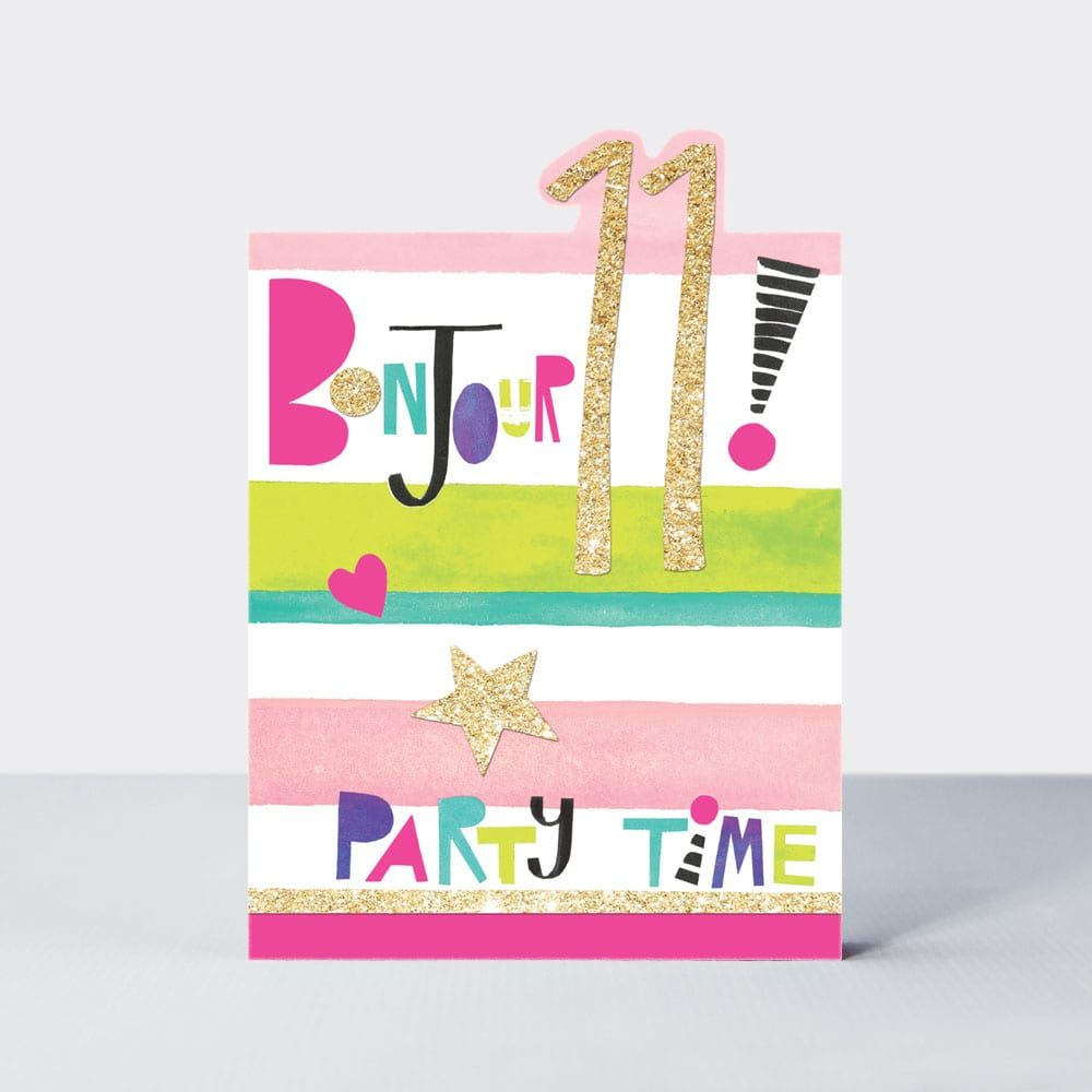 11th Birthday Cards Girl - 11 BONJOUR Party TIME - 11th BIRTHDAY Cards - 11