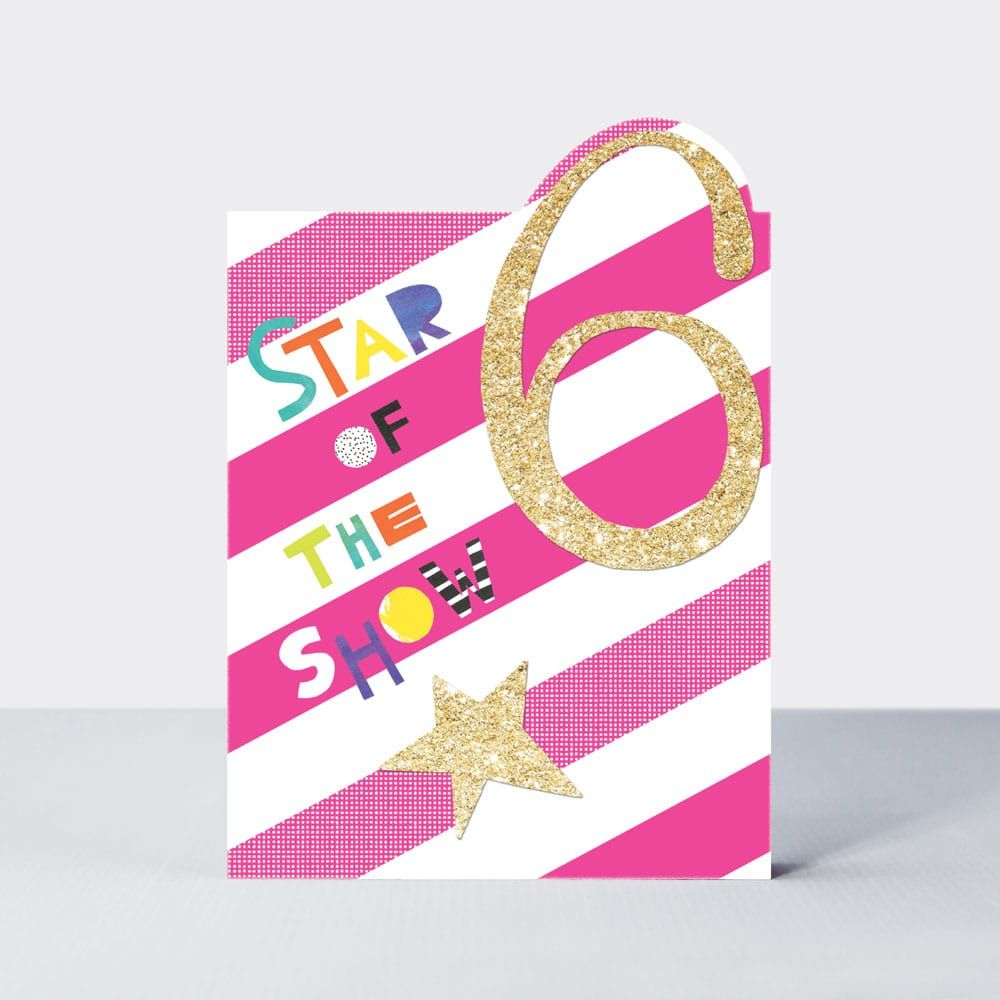 6th Birthday Cards Girl - 6 STAR Of The SHOW - 6th BIRTHDAY Cards - 6th BIR