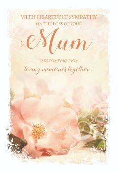 Mum Sympathy Cards - TAKE Comfort From LOVING Memories TOGETHER - Loss Of MUM Cards - HEARFELT Sympathy CARDS - Bereavement