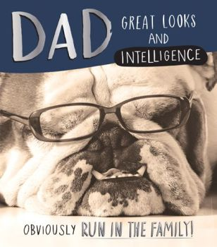 Funny Birthday Cards For Dad - GREAT Looks & INTELLIGENCE Obviously RUN In The FAMILY - DAD Birthday CARDS -  FUNNY Dog BIRTHDAY Card - BIRTHDAY Card
