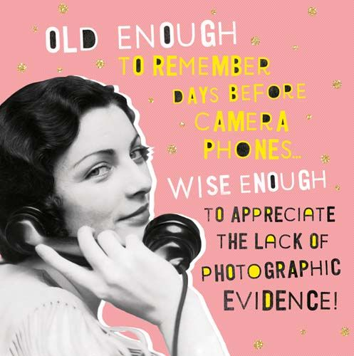 Funny Birthday Cards For Her - REMEMBER The DAYS Before CAMERA Phones - FUN