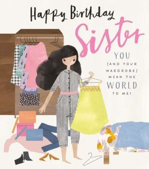 Funny Sister Birthday Card - YOU & Your WARDROBE Mean The WORLD To ME - Sister BIRTHDAY Cards - HAPPY Birthday SISTER - Cute GLITTERY Sister CARD