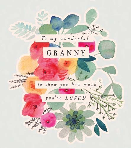 Wonderful Granny Birthday Cards - To SHOW How MUCH You're LOVED - Pretty BI