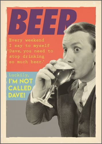 Funny Beer Birthday Cards - DAVE You Need To STOP Drinking - BEER Birthday