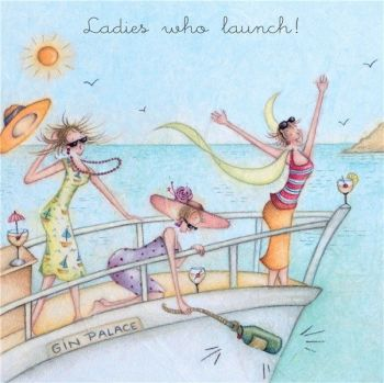 Funny Birthday Cards For Friends - LADIES Who LAUNCH - GIN Birthday CARDS - Nautical BIRTHDAY Wishes - FUNNY Sailing BIRTHDAY Card FOR Friend - SISTER
