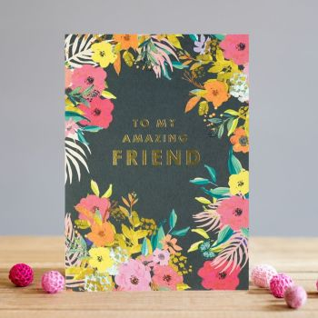 Amazing Friend Birthday Card - TO My AMAZING Friend - STUNNING Floral BIRTHDAY Card For HER - Best FRIEND Birthday CARD - FRIEND Birthday CARDS