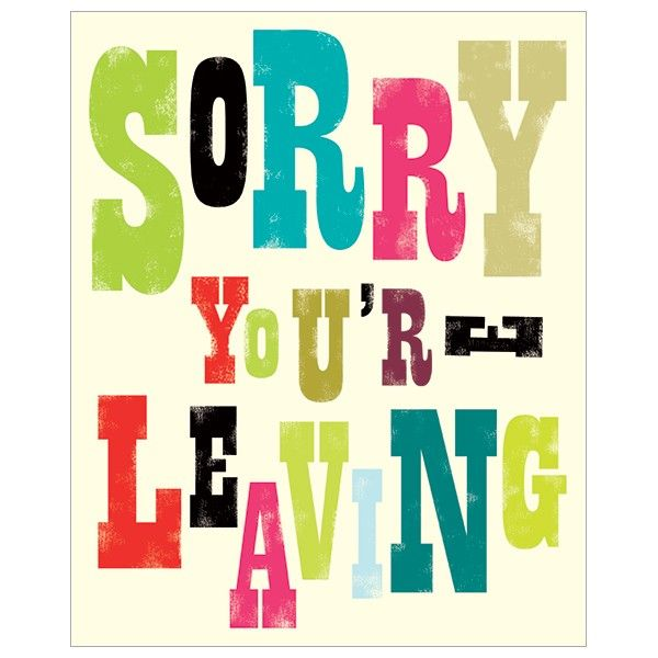 Leaving Cards - SORRY You're LEAVING - COLOURFUL SORRY You're Leaving CARD