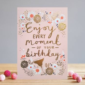 Pretty Birthday Cards For Her - ENJOY Every Moment OF Your BIRTHDAY - GOLD Foil BIRTHDAY Cards FOR Sister - FRIEND - Sister In LAW - DAUGHTER In LAW