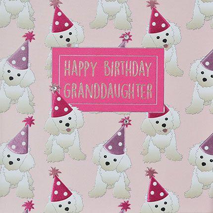 Granddaughter Birthday Cards - HAPPY BIRTHDAY GRANDDAUGHTER - Cute PUPPY Bi