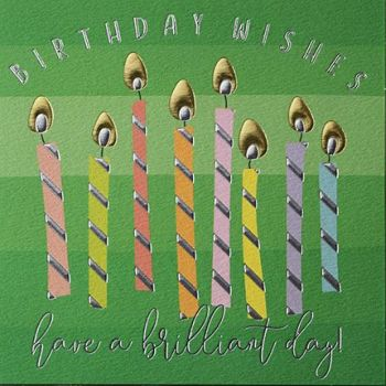 Birthday Candle Card - BIRTHDAY WISHES - Have A BRILLIANT Day - BIRTHDAY Wishes CANDLE Card -FUN Birthday CARD For FRIEND