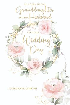 Granddaughter & Husband Wedding Day Cards - TO A Very SPECIAL Granddaughter - WEDDING Day CARDS - Pretty FLORAL Wedding CARD - Congratulations CARD