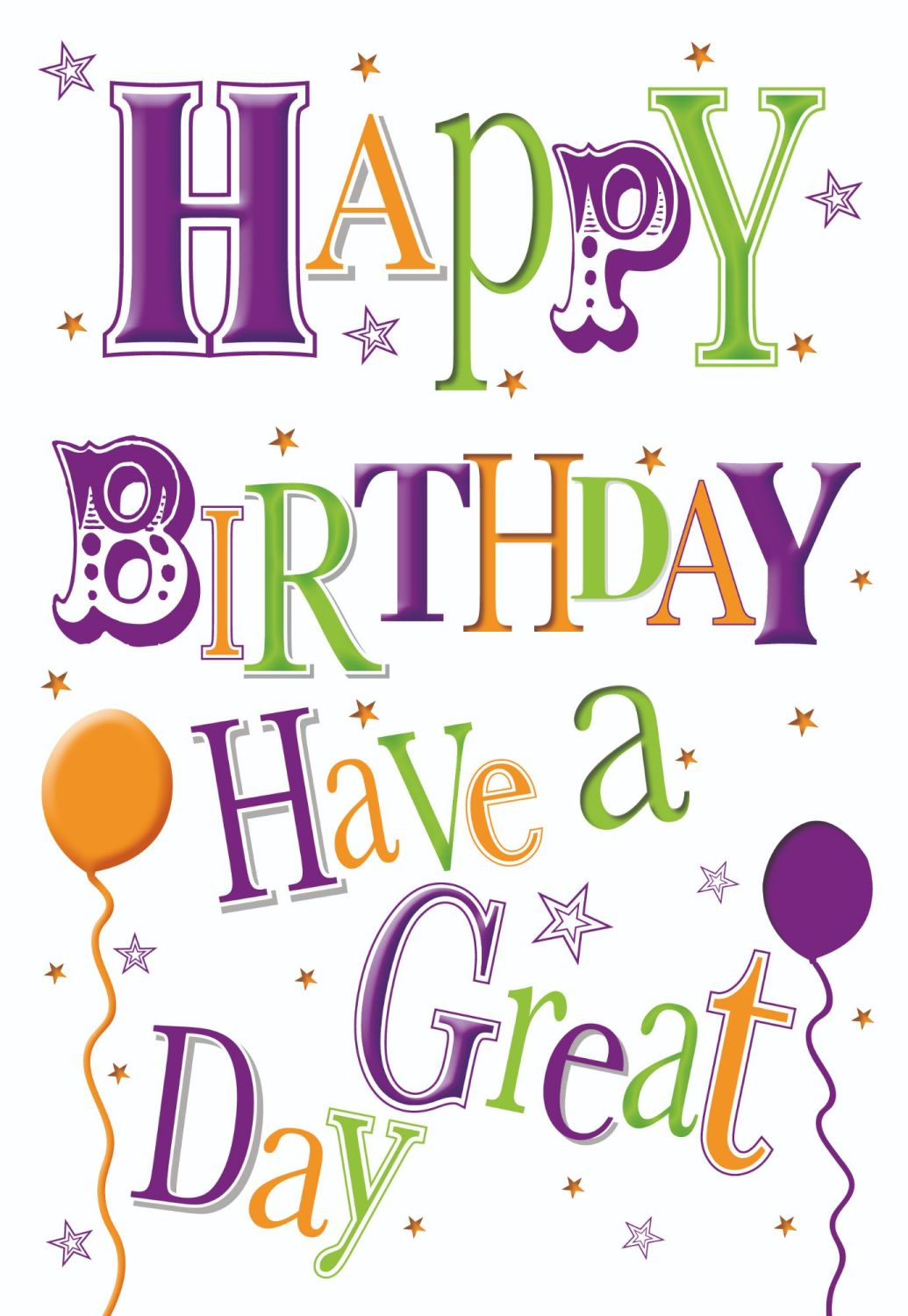 Male Birthday Cards - HAPPY BIRTHDAY - Have A GREAT Day - BIRTHDAY Cards Fo