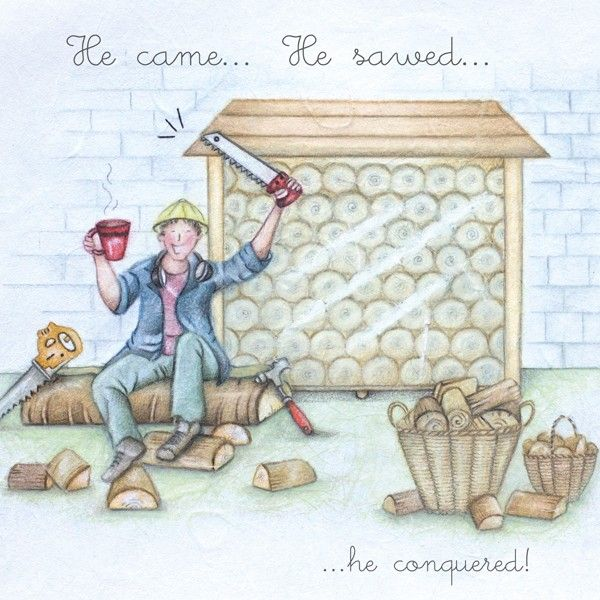 Woodcutter Birthday Cards - HE Came HE Sawed HE Conquered - LUMBERJACK Birt