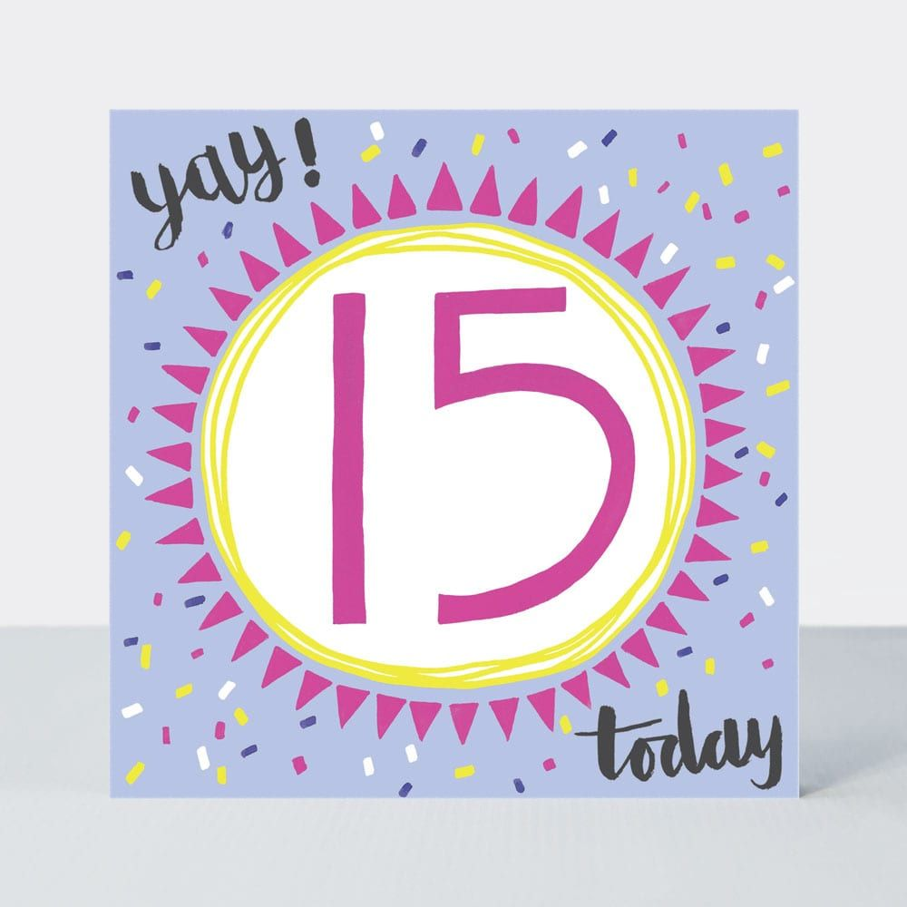 15th Birthday Cards - YAY 15 TODAY - 15th Teenage Birthday CARDS - 15th BIR