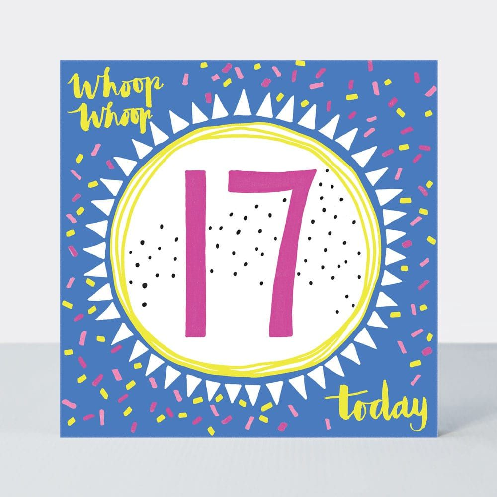17th Birthday Cards - WHOOP WHOOP 17 Today - 17th Teenage Birthday CARDS -