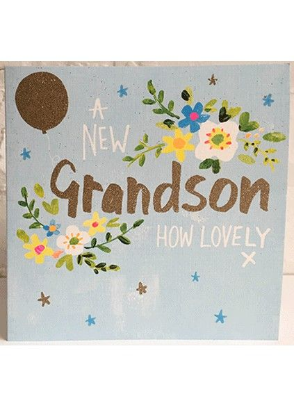 New Grandson Cards - A NEW Grandson HOW Lovely - PRETTY Sparkly NEW GRANDSO